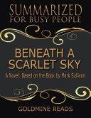 Beneath a Scarlet Sky - Summarized for Busy People: A Novel: Based on the Book by Mark Sullivan