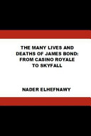 The Many Lives and Deaths of James Bond