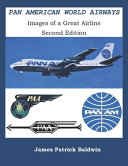 Pan American World Airways   Images of a Great Airline Second Edition