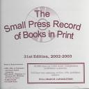 The Small Press Record Of Books In Print