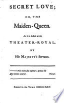 Secret Love Or The Maiden Queen Sir Martin Mar All Or The Feign D Innocence The Tempest Or The Enchanted Island Evening S Love Or The Mock Astrologer Tyrannick Love Or The Royal Martyr