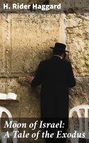 Moon of Israel: A Tale of the Exodus [Pdf/ePub] eBook