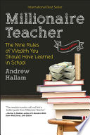 """Millionaire Teacher: The Nine Rules of Wealth You Should Have Learned in School"" by Andrew Hallam"