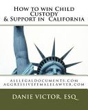 How To Win Child Custody Support In California