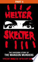 Helter Skelter  Part Five of the Shocking Manson Murders
