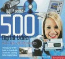 500 Digital Video Hints, Tips And Techniques