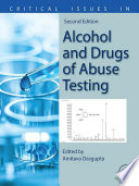 """Critical Issues in Alcohol and Drugs of Abuse Testing"" by Amitava Dasgupta"