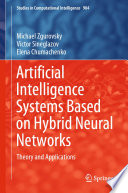 Artificial Intelligence Systems Based on Hybrid Neural Networks Book