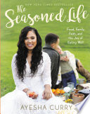 """The Seasoned Life: Food, Family, Faith, and the Joy of Eating Well"" by Ayesha Curry"