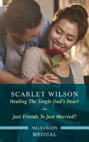 Healing the Single Dad s Heart Just Friends to Just Married  Book
