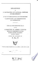 Hearings On Investigation Of National Defense Establishment Study Of Regulations And Procedures Classification And Dissemination Of Information Special Subcommittee Of Information Special Subcommittee No 6 Of 85 2 Under The Authority Of H Res 67 Hearings Held March 10 July 9 1958