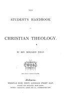The Students' Handbook of Christian Theology. Second Thousand