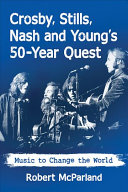 Crosby, Stills, Nash and Young's 50-year quest: music to change the world