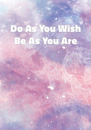 Do As You Wish Be As You Are