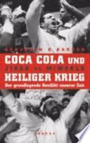 Coca-Cola und Heiliger Krieg  : der grundlegende Konflikt unserer Zeit
