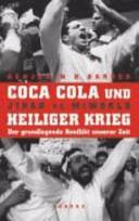 Coca-Cola und Heiliger Krieg: der grundlegende Konflikt unserer Zeit