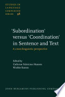 'Subordination' Versus 'coordination' in Sentence and Text  : A Cross-linguistic Perspective