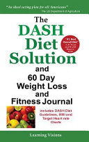 The Dash Diet Solution and 60 Day Weight Loss and Fitness Journal Book