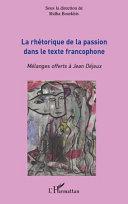 Pdf La rhétorique de la passion dans le texte francophone Telecharger