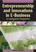 Entrepreneurship and Innovations in E Business  An Integrative Perspective