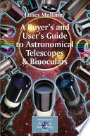 A Buyer s and User s Guide to Astronomical Telescopes   Binoculars