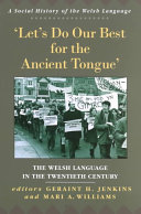 Let's Do Our Best for the Ancient Tongue: The Welsh Language ...