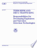Terrorism And Drug Trafficking Responsibilities For Developing Explosives And Narcotics Detection Technologies Report To Congressional Requesters Book PDF