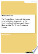 The Toyota Way  A Systematic Literature Review On How Companies In The European Food And Beverage Industry Have Applied The Toyota Production System