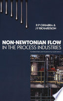 Non Newtonian Flow In The Process Industries Book PDF