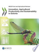 OECD Food and Agricultural Reviews Innovation  Agricultural Productivity and Sustainability in Estonia Book