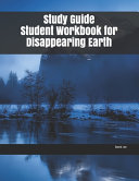 Study Guide Student Workbook for Disappearing Earth