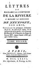 Lettres de Madame la comtesse de la Riviere à Madame la baronne de Neufpont, son amie