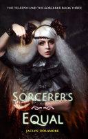 The Sorcerer's Equal