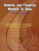 Banking and Financial Markets in India, 1947 to 2007