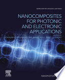 Nanocomposites for Photonic and Electronic Applications