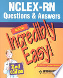 Nclex Rn Questions And Answers Made Incredibly Easy