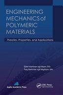 Engineering Mechanics of Polymeric Materials