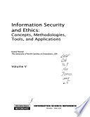 Information security and ethics  : concepts, methodologies, tools and applications , Volume 5