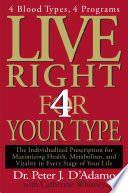 """Live Right 4 Your Type"" by Dr. Peter J. D'Adamo, Catherine Whitney"