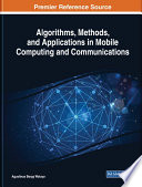 Algorithms, Methods, and Applications in Mobile Computing and Communications