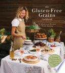 The Gluten-Free Grains Cookbook