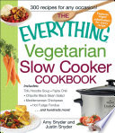The Everything Vegetarian Slow Cooker Cookbook Book PDF