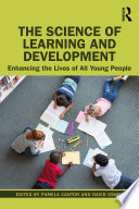 The Science of Learning and Development