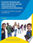 Content Review and Practice Book for the Texas Educator Certification Program,