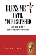 Bless Me until You're Satisfied ebook