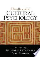 """Handbook of Cultural Psychology, First Edition"" by Shinobu Kitayama, Dov Cohen"