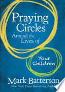Praying Circles Around the Lives of Your Children Book