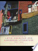 Encyclopedia of Twentieth-Century Latin American and Caribbean Literature, 1900–2003