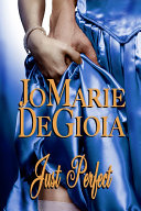 Just Perfect (Book 3 The Dashing Nobles Series)