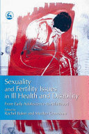 Sexuality and Fertility Issues in Ill Health and Disability